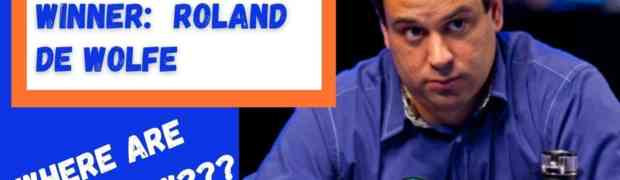 Where Are They Now? High Stakes Poker Pro Roland De Wolfe | Poker Videos